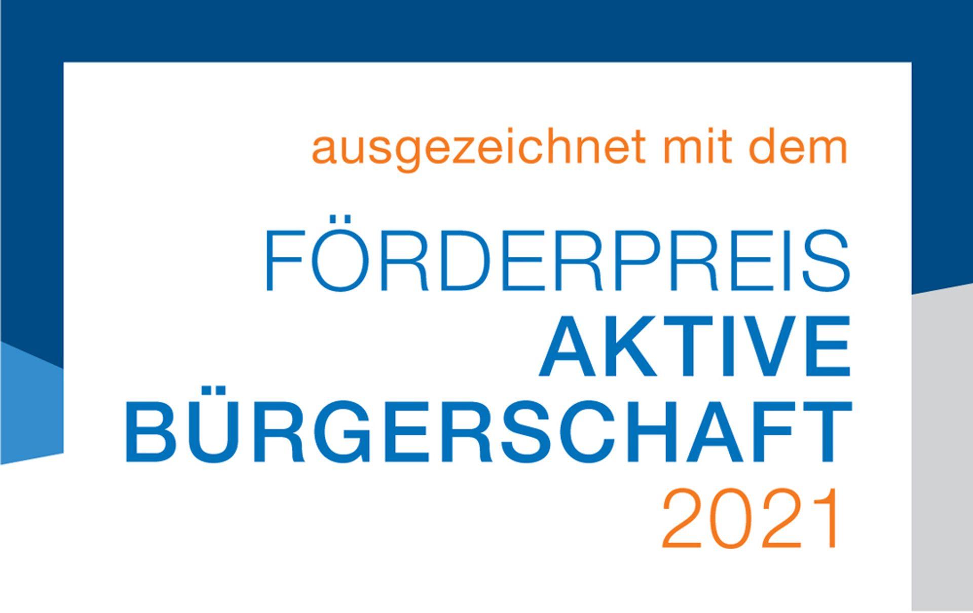Förderpreis Aktive Bürgerschaft 2021: Wir sind unter den Gewinnern!